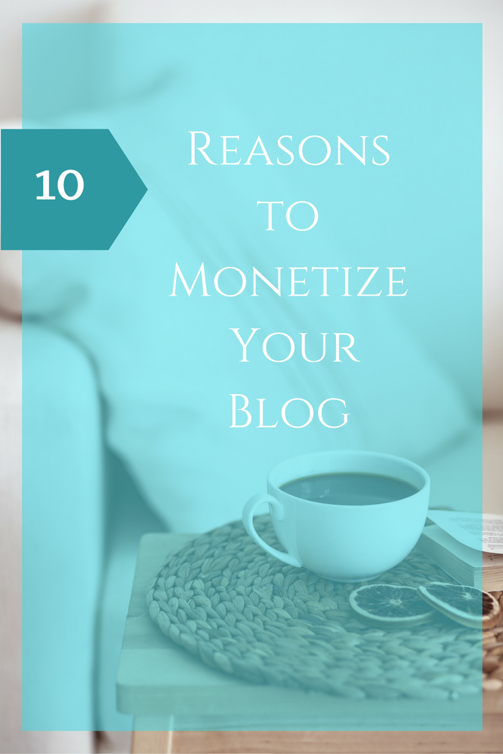 Top 10 Reasons to Monetize your Blog