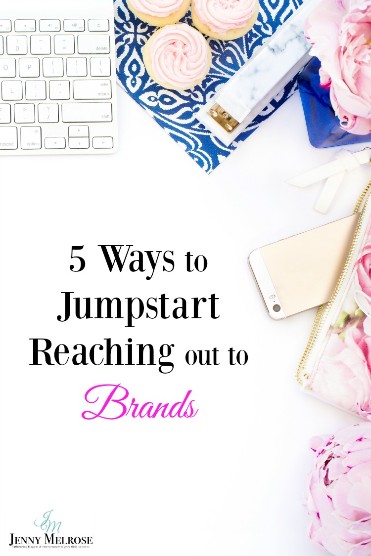 5 Ways to Jumpstart Reaching out to Brands