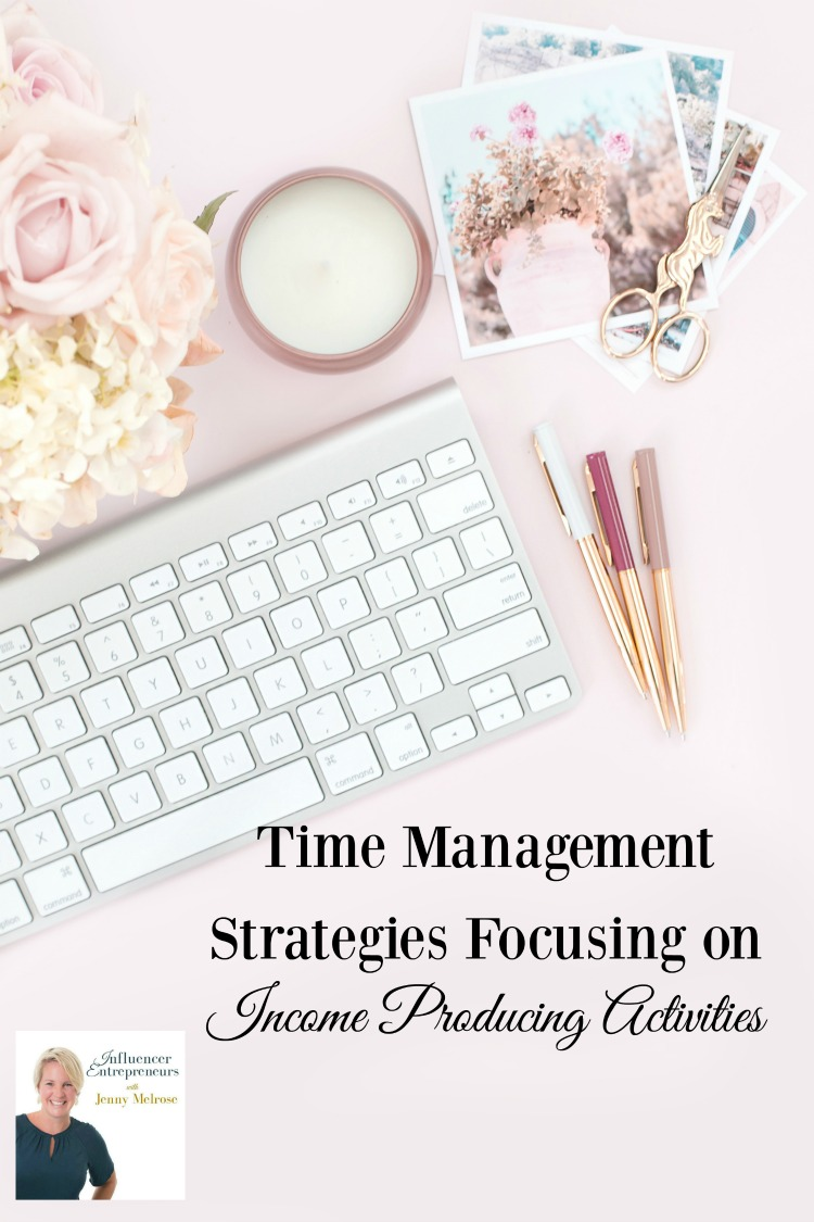 Time Management Strategies Focusing on Income Producing Activities