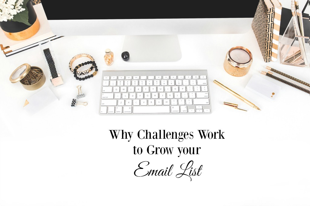 Why Challenges Work to Grow Your Email List
