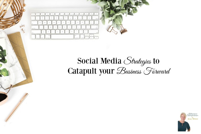 Social Media Strategies to Catapult your Business Forward FB