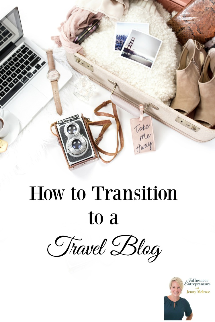 How to Transition to a Travel Blog