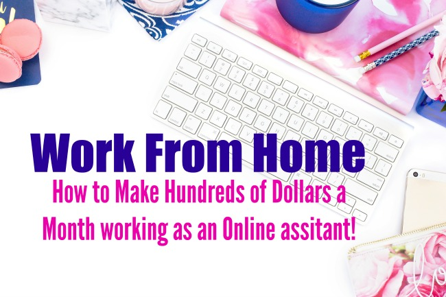 Work from Home: How to Make Hundreds of Dollars a Month Working as an Online Assistant