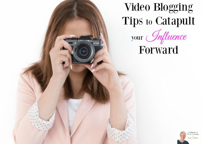 Podcast 25: Video Blogging Tips to Catapult your Influence Forward