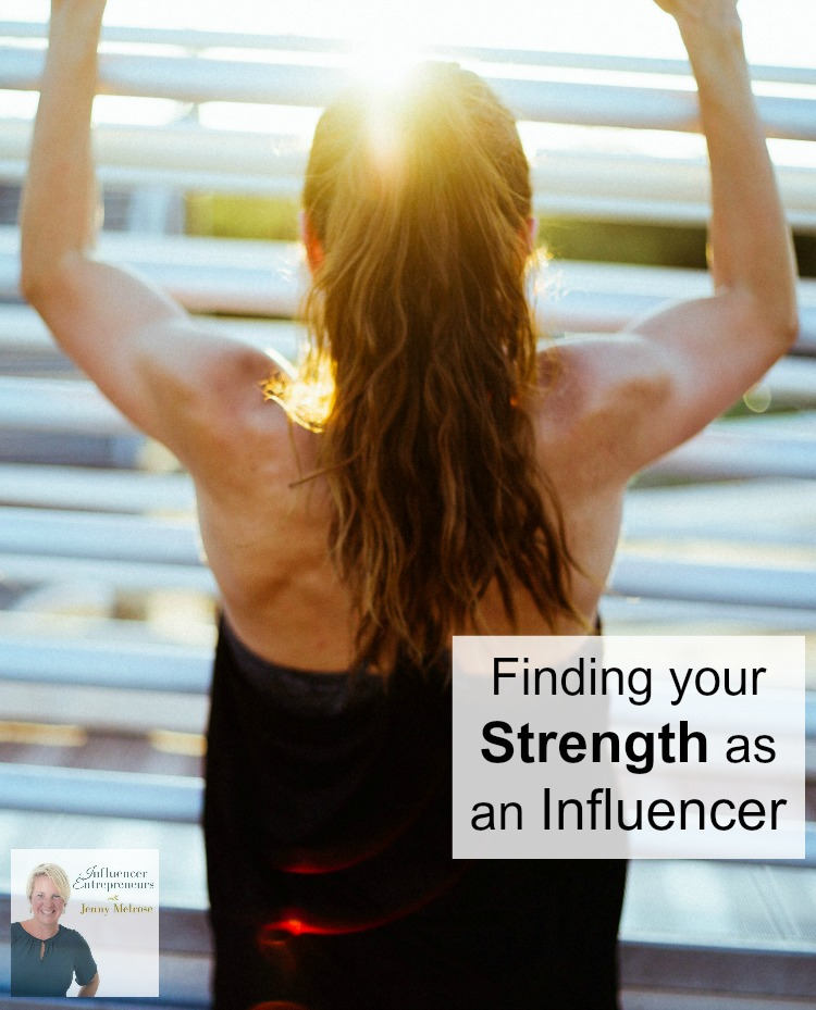 Finding your Strength as an Influencer #MasteringYourInfluence