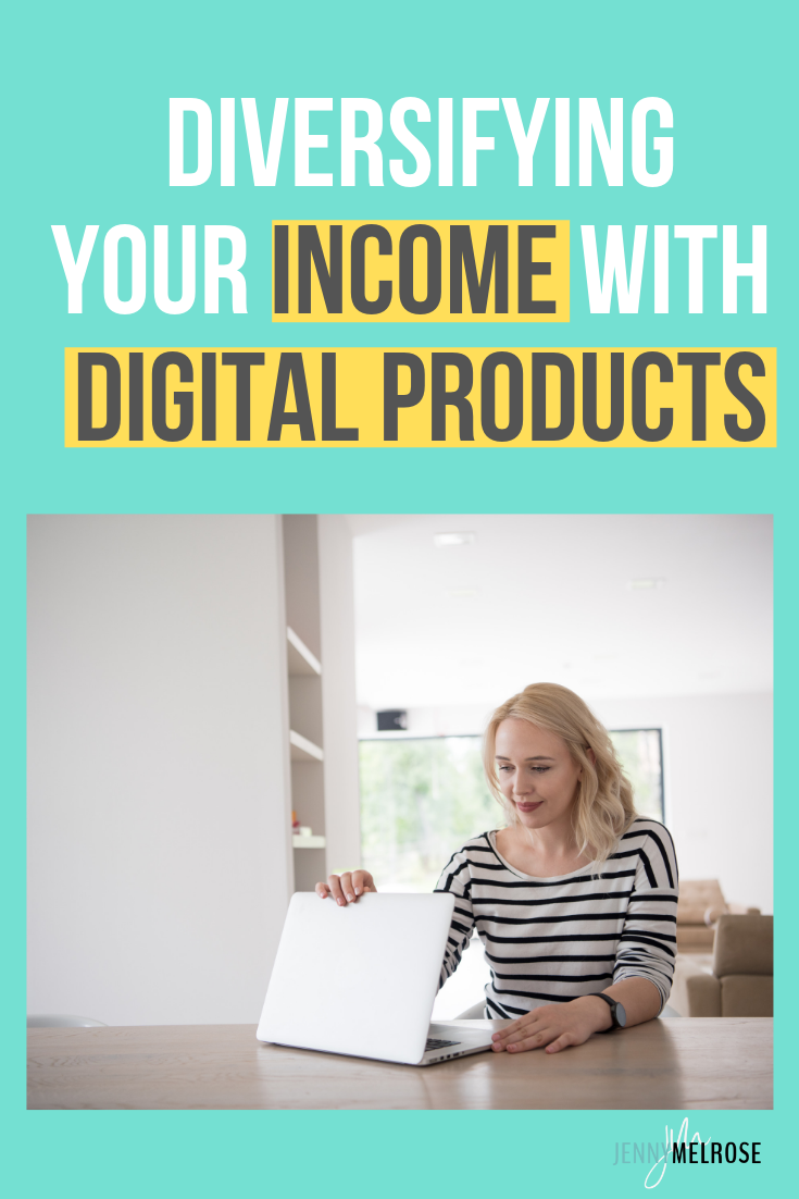 Having more than one income stream as a blogger is just smart business.  Diversifying your income with digital products is the logical next step for any blogger or influencer #bloggingtips #beginningblogger.