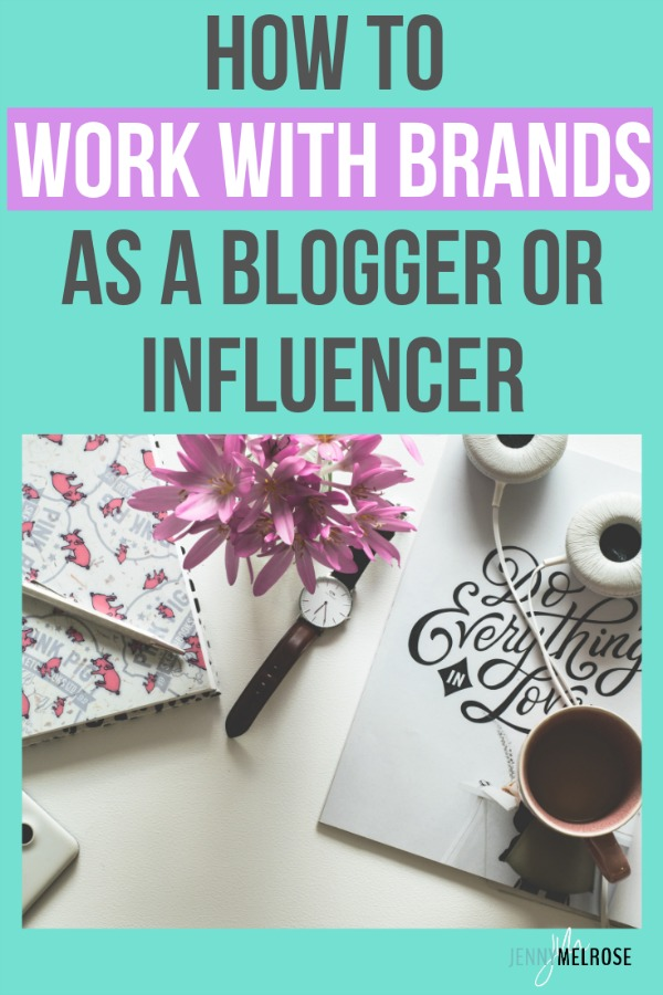 How to Work with Brands as a Blogger or Infuencer