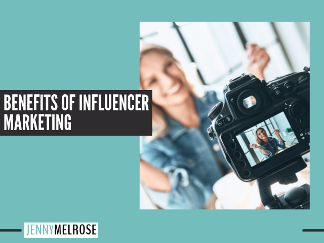 Benefits of Influencer Marketing