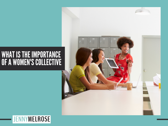 What is the Importance of a Women's Collective