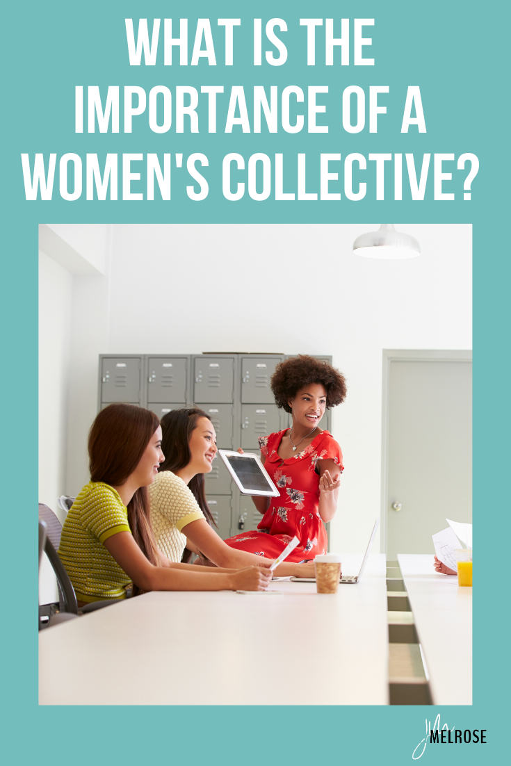 What is the Importance of a Women's Collective?