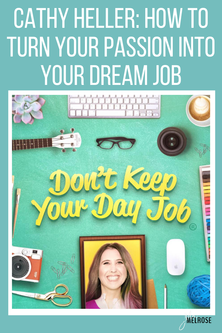 How to Turn Your Passion into Your Dream Job with Cathy Heller