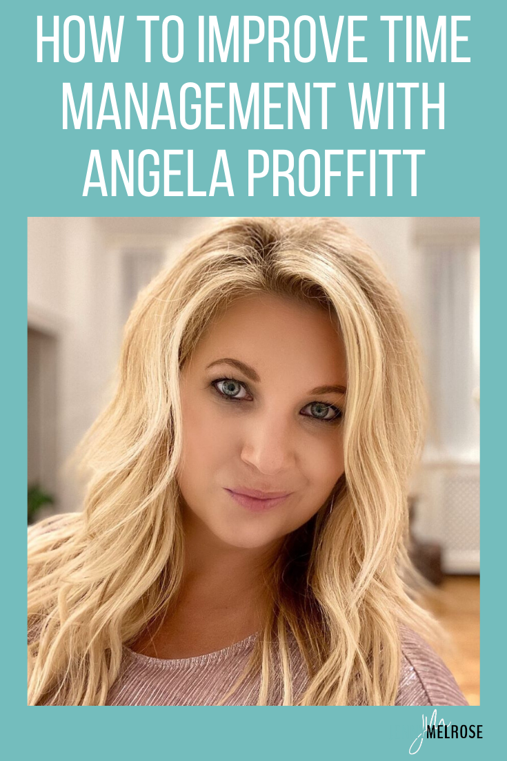 How to Improve Time Management with Angela Proffitt