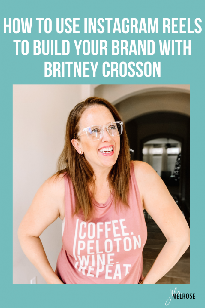 How to Use Instagram Reels to Build Your Brand with Britney Crosson
