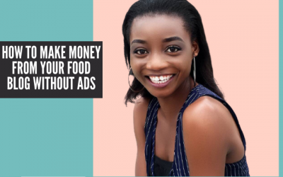 How to Make Money from Your Food Blog Without Ads